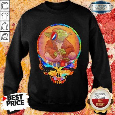 Arrogant Yoda 1 Music Grateful Skull Sweatshirt