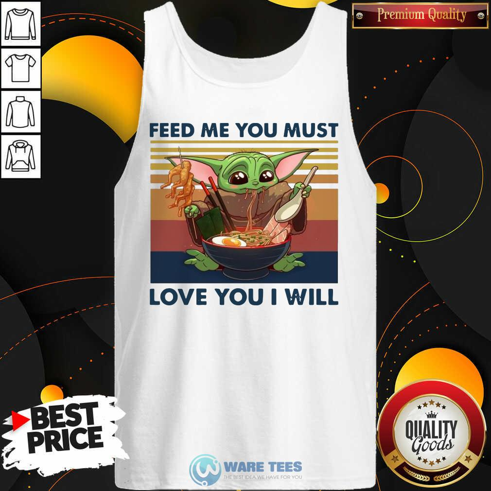 Baby Yoda Feed Me You Must Love You I Will Vintage Tank-Top- Design by Waretees.com