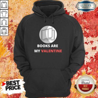 Bewildered 1 Books Are My Valentine Hoodie - Design by Waretees.com