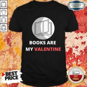 Bewildered 1 Books Are My Valentine Shirt - Design by Waretees.com