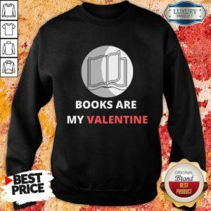 Bewildered 1 Books Are My Valentine Sweatshirt - Design by Waretees.com