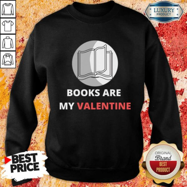 Bewildered 1 Books Are My Valentine Sweatshirt - Design by Waretees.com