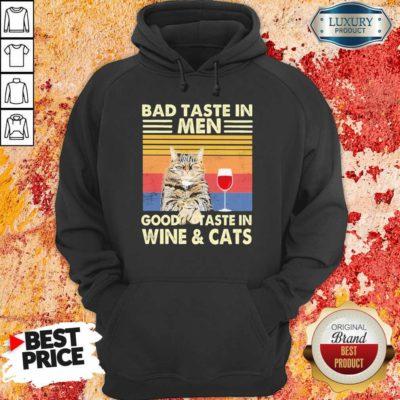 Emotional Bad Taste In Men Good Taste In Wine And 4 Cat Vintage Hoodie - Design by Waretees.com