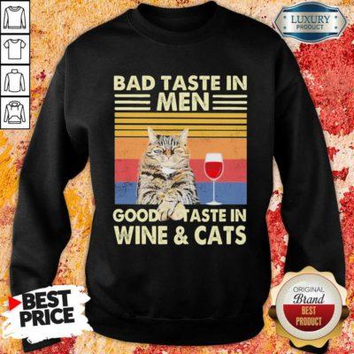 Emotional Bad Taste In Men Good Taste In Wine And 4 Cat Vintage Sweatshirt - Design by Waretees.com