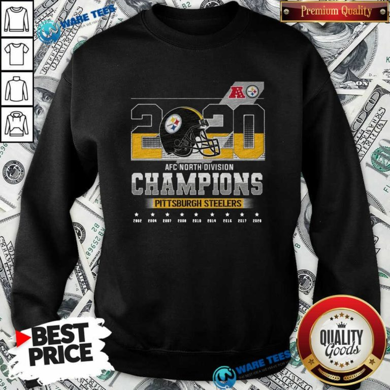2020 Afc North Division Champions 2020 Pittsburgh Steelers 2002 2004 2007 2008 Sweatshirt- Design By Waretees.com