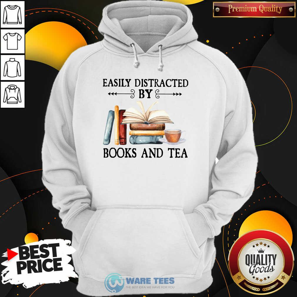 Easily Distracted By Books And Tea Hoodie- Design By Waretees.com