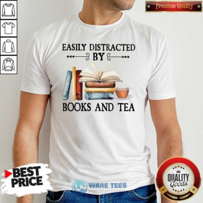 Easily Distracted By Books And Tea Shirt- Design By Waretees.com