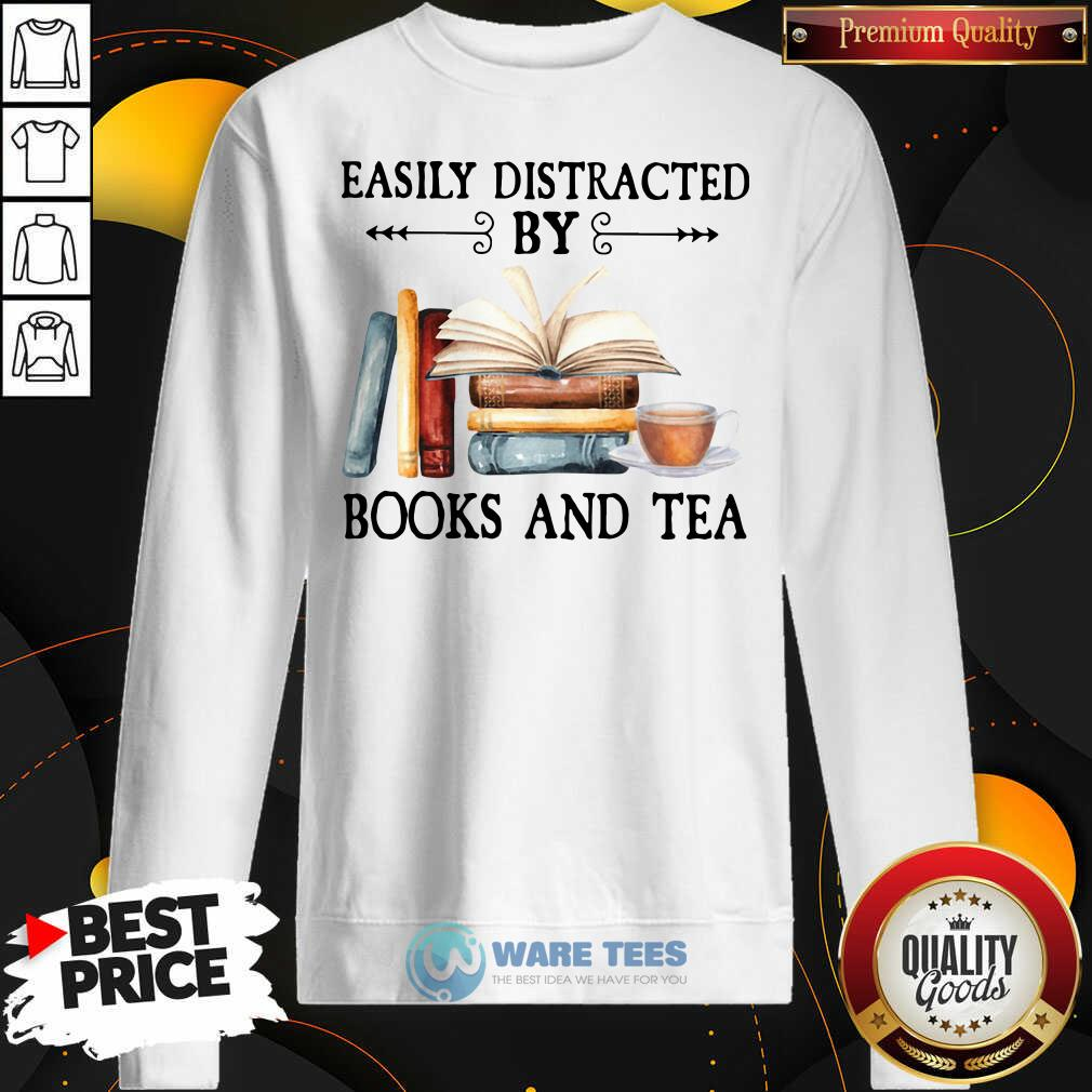 Easily Distracted By Books And Tea Sweatshirt- Design By Waretees.com
