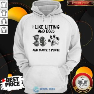 I Like Lifting And Dogs And Maybe 3 People Lover Gyms Hoodie- Design By Waretees.com