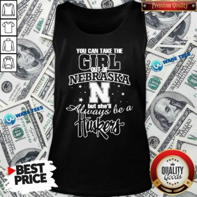 You Can Take The Girl Out Of Nebraska But She'll Always Be A Huskers Tank-Top- Design by Waretees.com