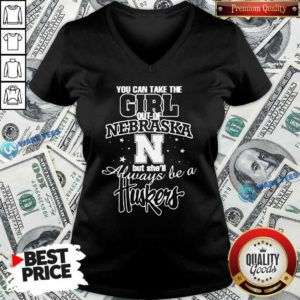 You Can Take The Girl Out Of Nebraska But She'll Always Be A Huskers V-neck- Design by Waretees.com