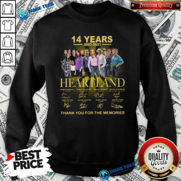 Good Heartland 14 Years 2007 2021 Thank You For The Memories Signatures Sweatshirt