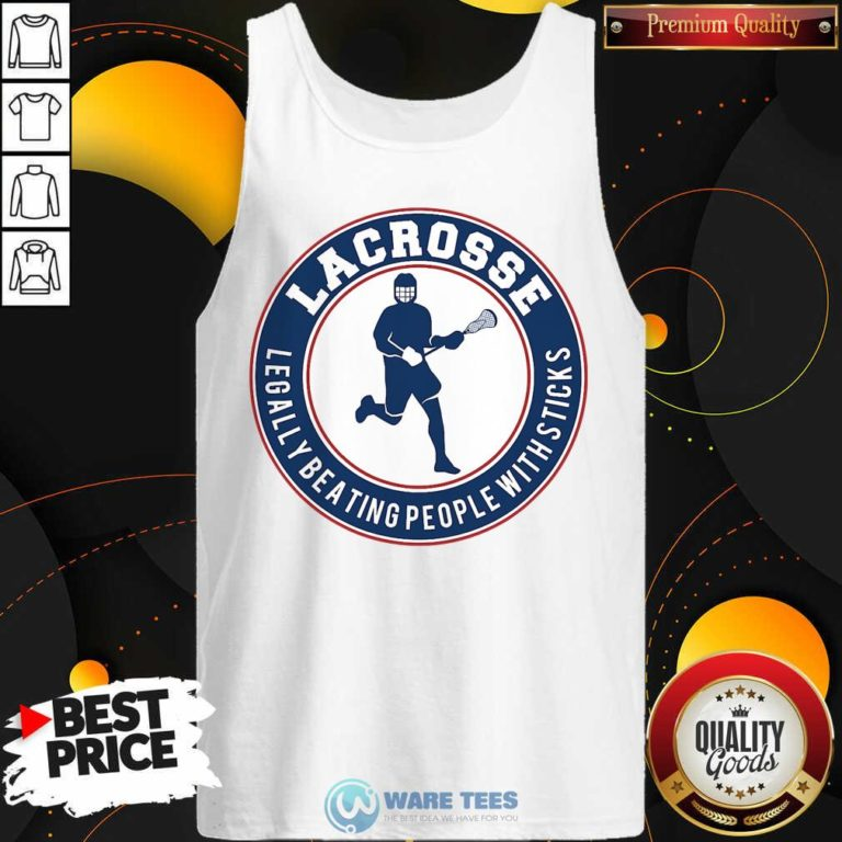 Lacrosse Legally Beating People With Sticks Tank-Top- Design By Waretees.com