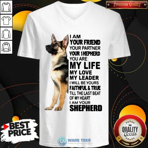 Shepherd I Am Your Friend Your Partner You're Shepherd V-neck- Design by Waretees.com