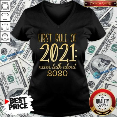 First Rule Of 2021 Never Talk About 2020 V-neck- Design By Waretees.com