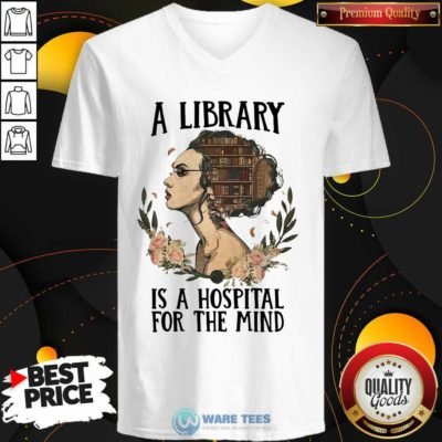 Girl A Library Is A Hospital For The Mind V-neck- Design By Waretees.com