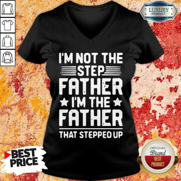 Overwelmed 8 Not The Step Father Stepped Up V-neck