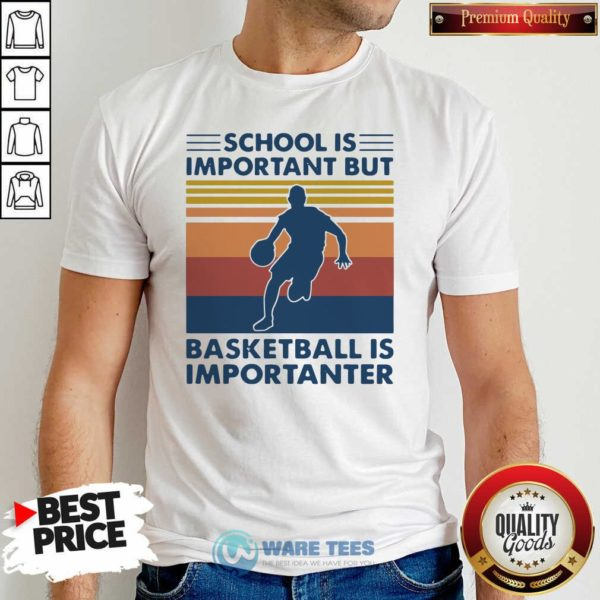 School Is Important But Basketball Is Importanter 2021 Vintages Shirt- Design by Waretees.com
