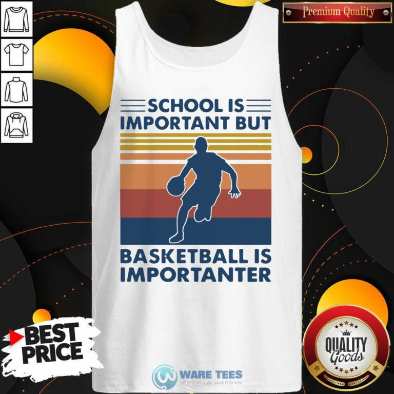 School Is Important But Basketball Is Importanter 2021 Vintages Tank-Top- Design by Waretees.com
