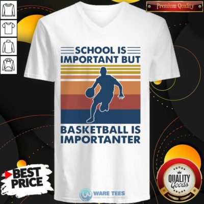 School Is Important But Basketball Is Importanter 2021 Vintages V-neck- Design by Waretees.com