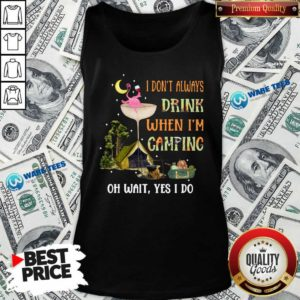 Flamingo I Dont Always Drink When Im Camping Oh Wait Yes I Do Tank-Top- Design By Waretees.com