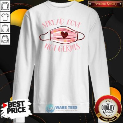 Spread Love Not Germs Face Mask Sweatshirt- Design by Waretees.com
