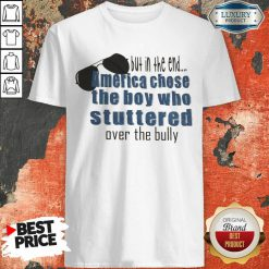 Suspicious But In The End America Chose 7 The Boy Who Stuttered Over The Bully Shirt - Design by Waretees.com
