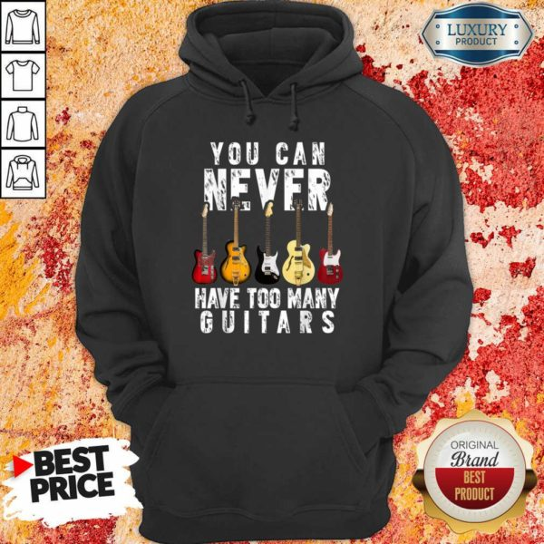 Terrified 5 Never Have Too Many Guitars Hoodie
