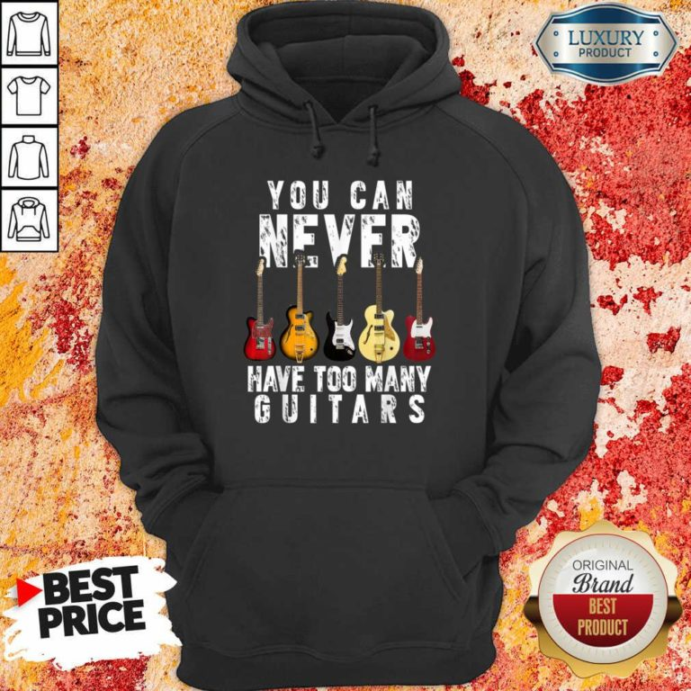 Terrified 5 Never Have Too Many Guitars Hoodie