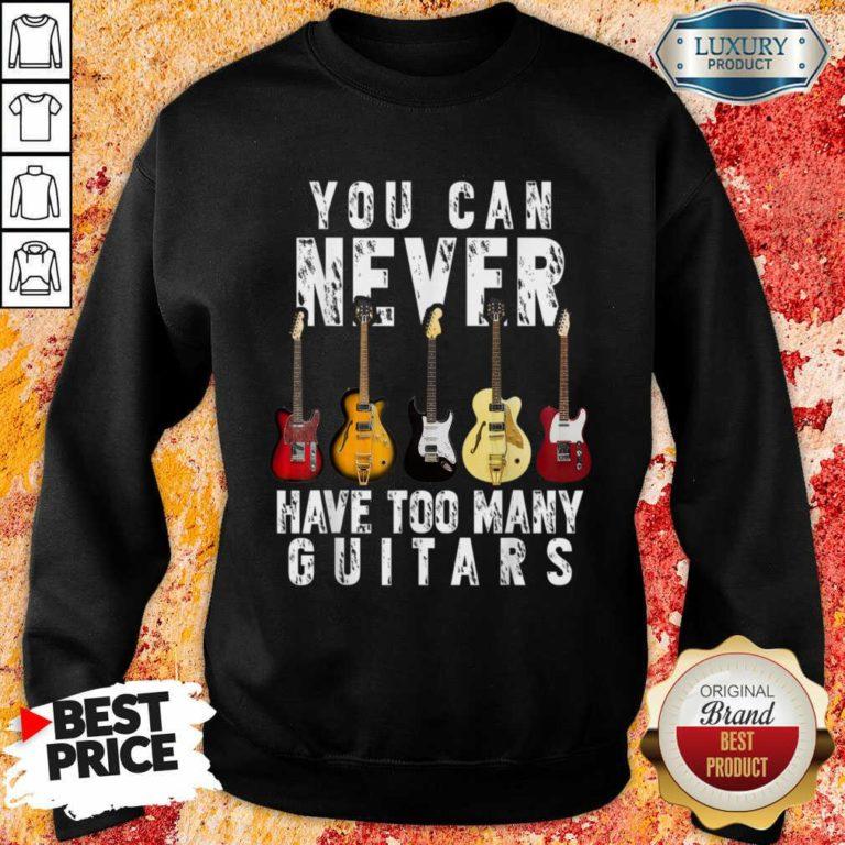Terrified 5 Never Have Too Many Guitars Sweatshirt