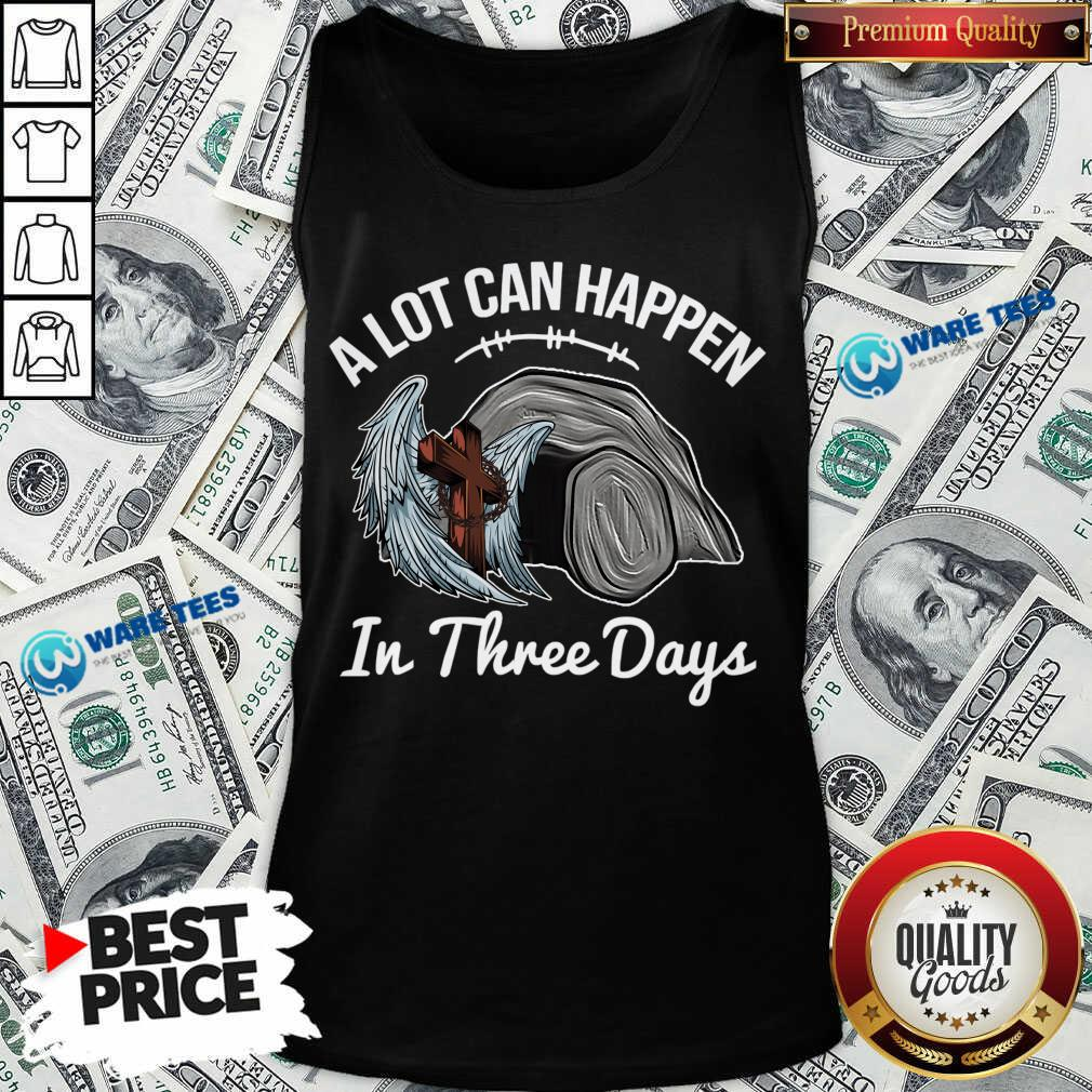 A Lot Can Happen In 3 Days Christian Easter Tank Top - Design by Waretees.com