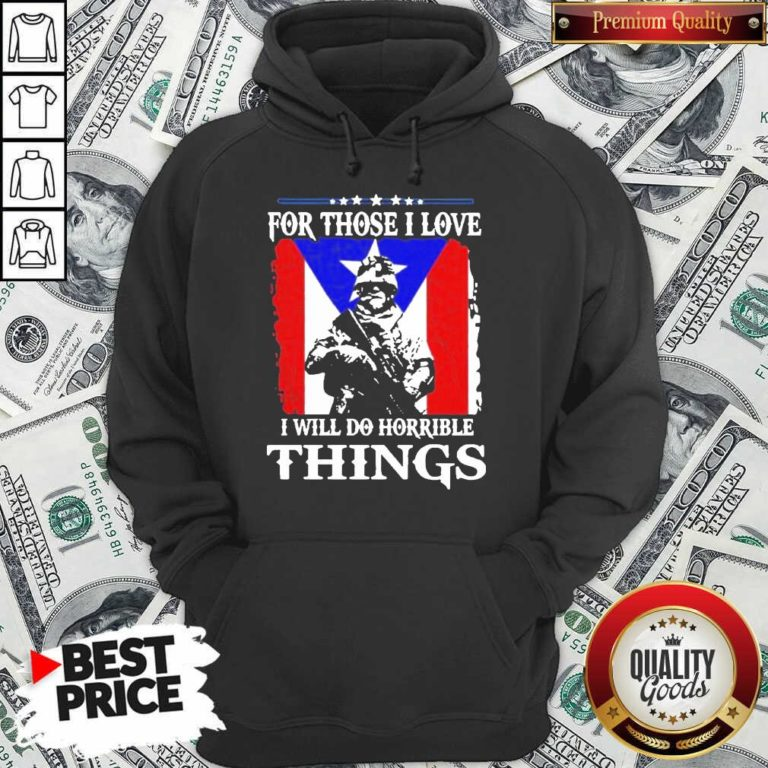 For Those I Love I Will Do Horrible Things 2 Hoodie - Design by Waretees.com