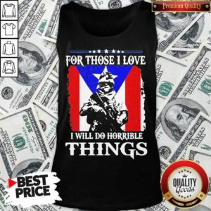 For Those I Love I Will Do Horrible Things 2 Tank Top - Design by Waretees.com