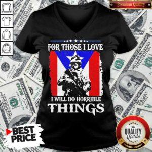 For Those I Love I Will Do Horrible Things 2 V-neck - Design by Waretees.com