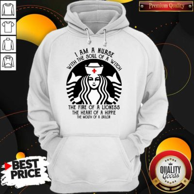 Funny Starbuck Nurse I Am A Nurse With The Soul Of A Witch Hoodie