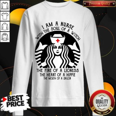 Funny Starbuck Nurse I Am A Nurse With The Soul Of A Witch Sweatshirt