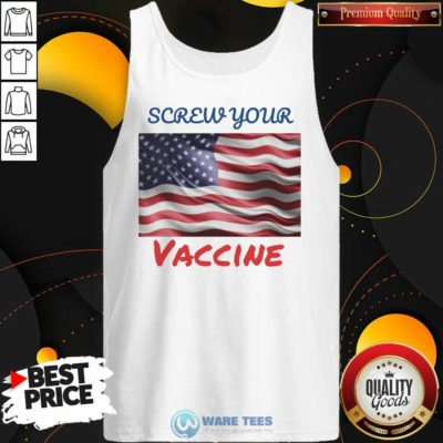 Good Screw Your Vaccine American Flag Tank Top