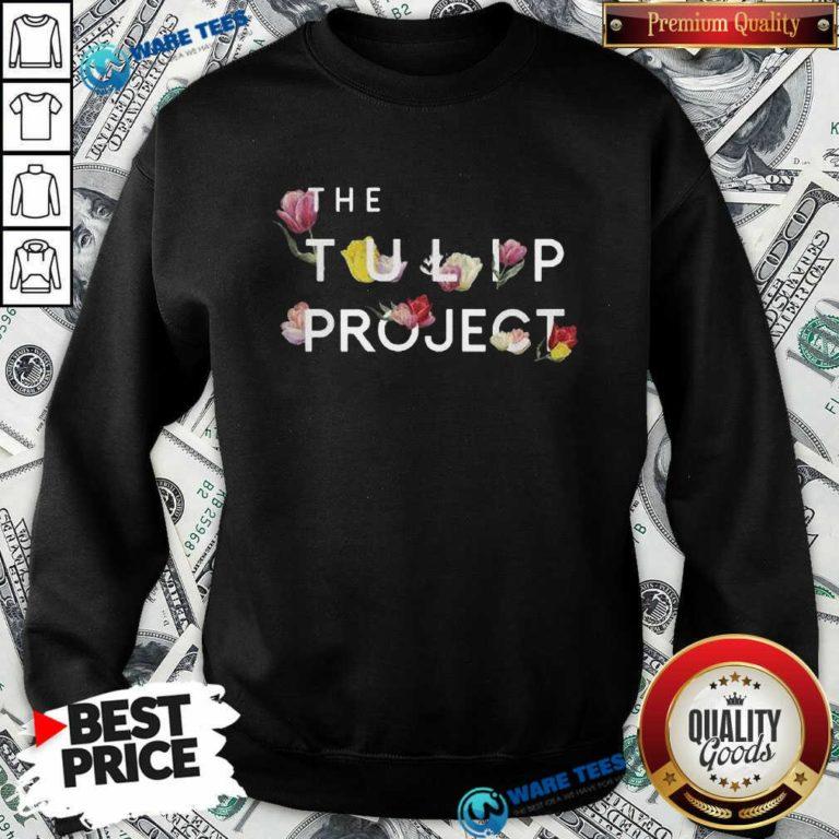 Happy The Flower Tulip Project Sweatshirt