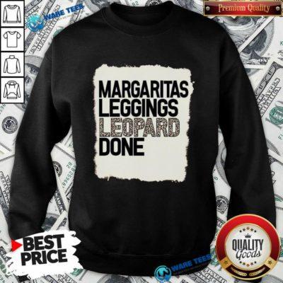 Hot Margaritas Leggings Leopard Done Sweatshirt