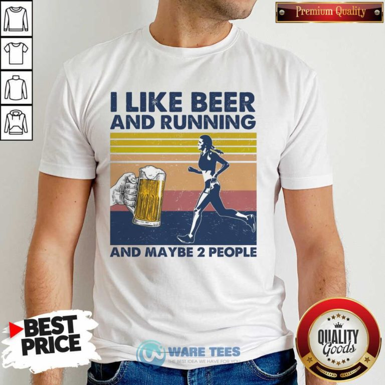 I Like Beer And Running And Maybe 2 People Shirt - Design by Waretees.com