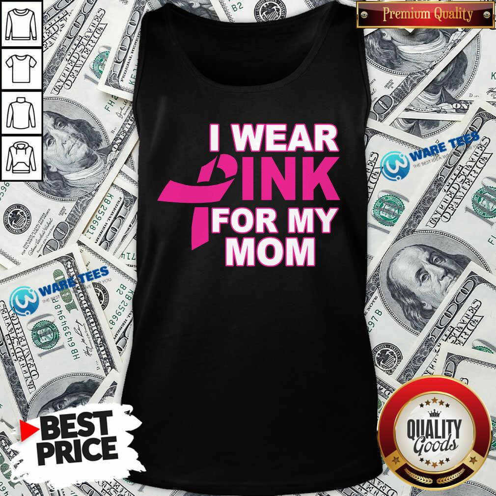 I Wear Pink For My Mom 3 Breast Cancer Tank Top - Design by Waretees.com