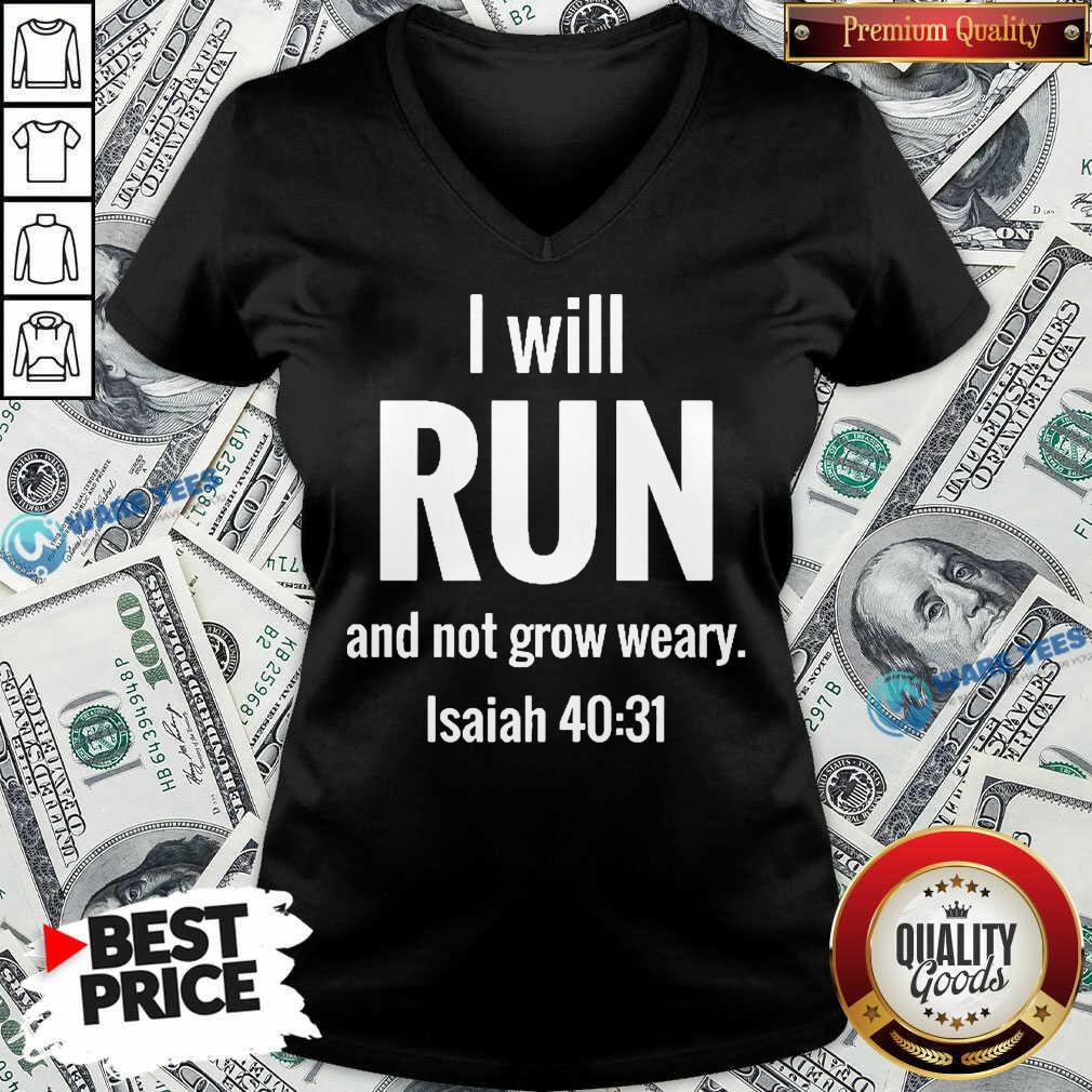 I Will Run And Not Grow Weary Isaiah 40 31 V-neck - Design by Waretees.com