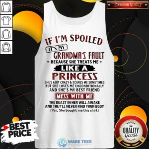 It Is My Grandmas Fault 4 She Treats Me Like A Princess Tank Top - Design by Waretees.com