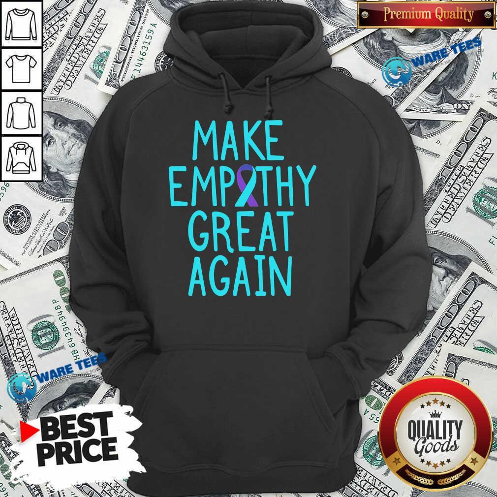 Make Empathy Great Again 9 Suicide Awareness Hoodie - Design by Waretees.com