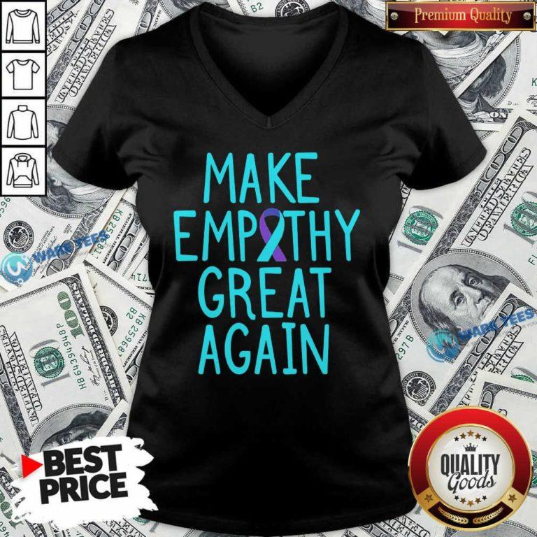 Make Empathy Great Again 9 Suicide Awareness V-neck - Design by Waretees.com