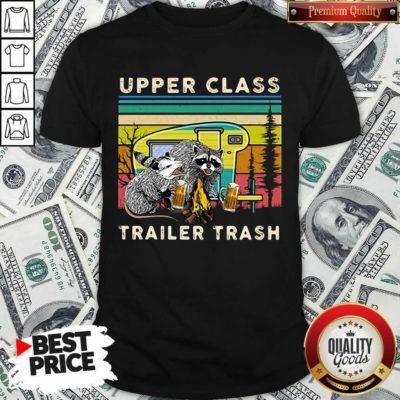 Nice Raccoons And Opossums Upper Class Trailer Trash Shirt