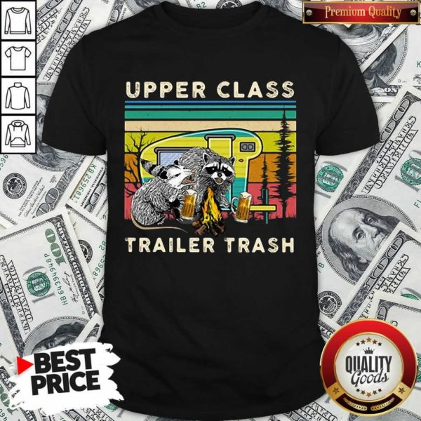 Nice Raccoons And Opossums Upper Class Trailer Trash Shirt