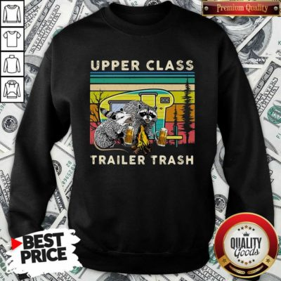 Nice Raccoons And Opossums Upper Class Trailer Trash Sweatshirt