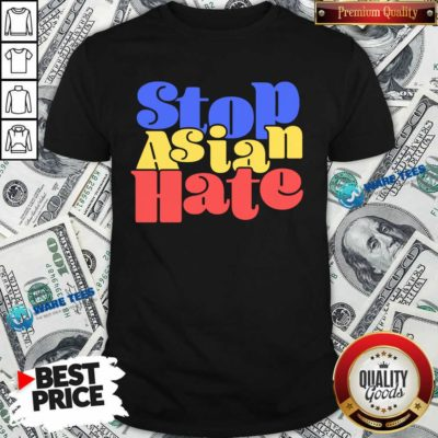 Perfect Stop Asian Hate Shirt