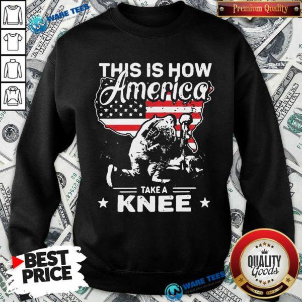This Is How America Take A Knee 1 Veteran Sweatshirt - Design by Waretees.com